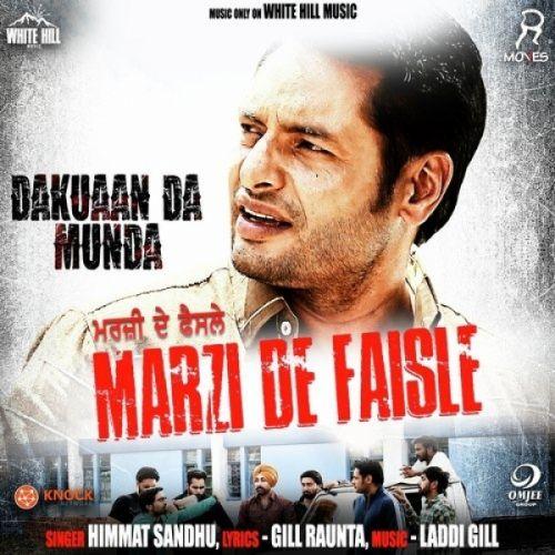 Marzi De Faisle (Dakuaan Da Munda) Himmat Sandhu Mp3 Song Download