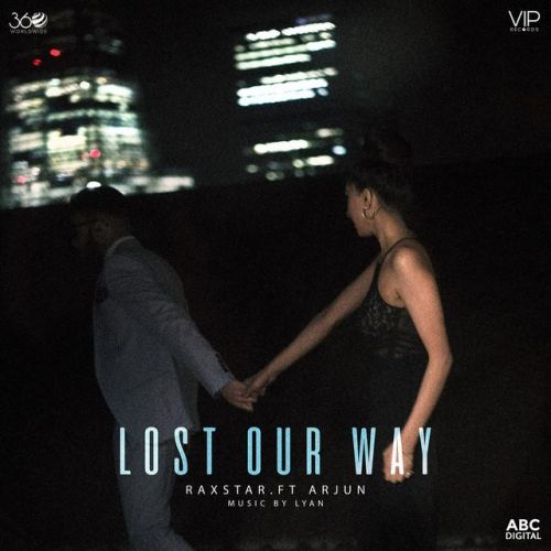 Lost Our Way Raxstar, Arjun Mp3 Song Download