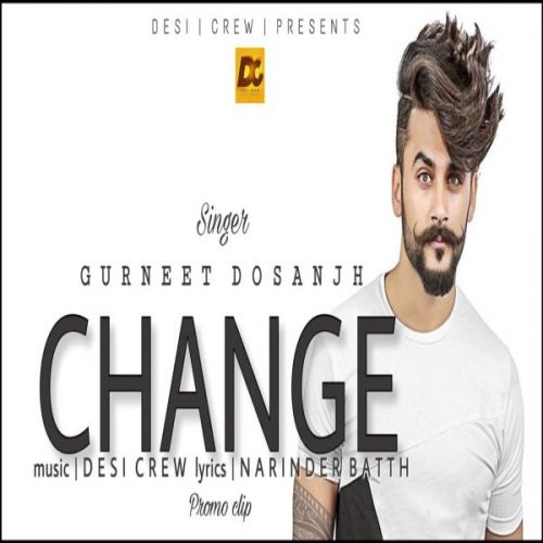 Change Gurneet Dosanjh Mp3 Song Download