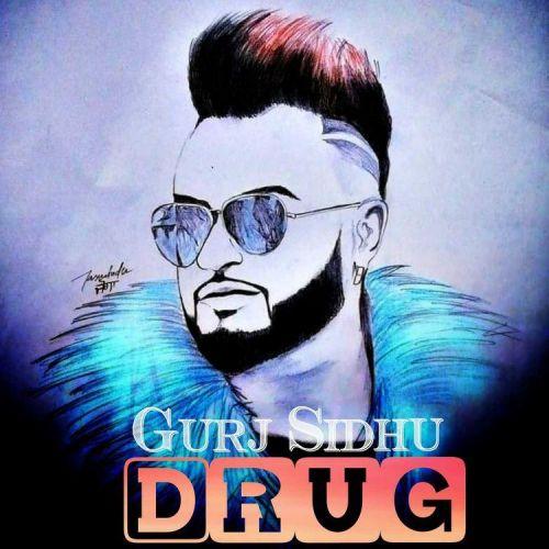 Drug Gurj Sidhu Mp3 Song Download