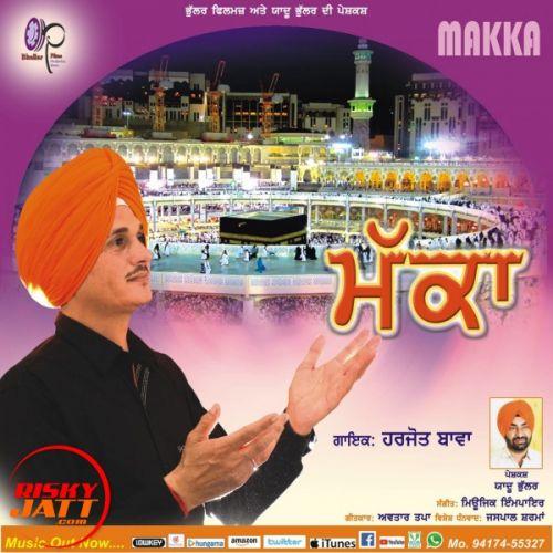 Makka Harjot Bawa Mp3 Song