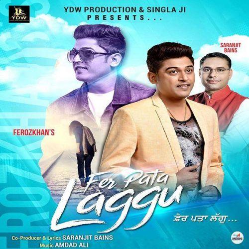 Fer Pata Laggu Feroz Khan Mp3 Song Download