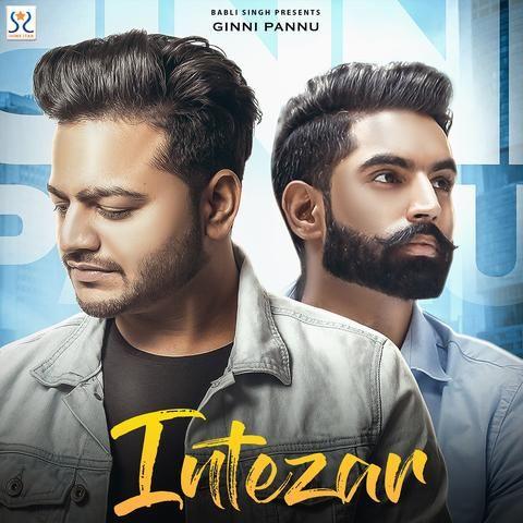 Intezar Ginni Pannu, Parmish Verma Mp3 Song Download