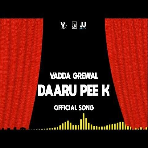 Daaru Pee K Vadda Grewal Mp3 Song Download