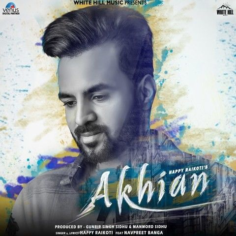 Akhian Happy Raikoti Mp3 Song Download