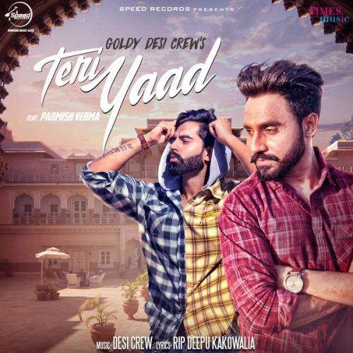 Teri Yaad Goldy Desi Crew, Parmish Verma Mp3 Song Download