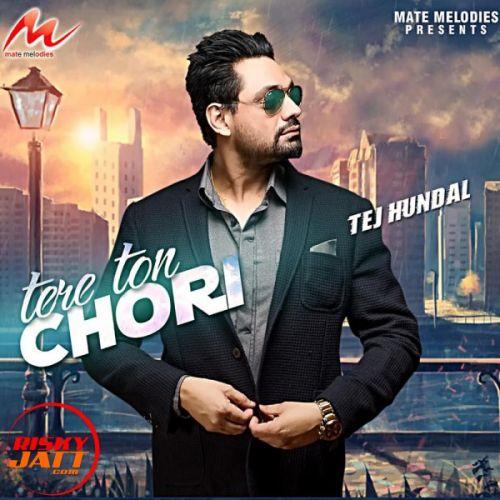 Tere Ton Chori Tej Hundal Mp3 Song Download