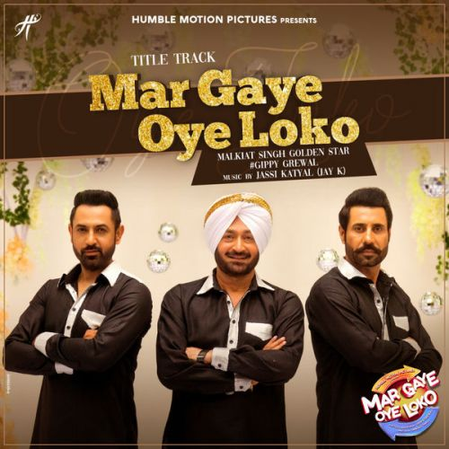 Mar Gaye Oye Loko Malkit Singh, Gippy Grewal Mp3 Song Download