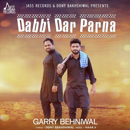 Dabbi Dar Parna Garry Behniwal Mp3 Song Download