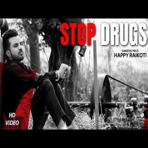 Stop Drugs Happy Raikoti Mp3 Song Download