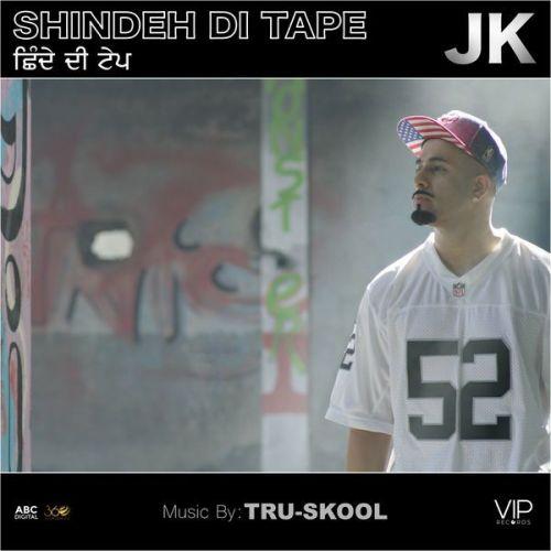 Shindeh Di Tape JK, Tru Skool Mp3 Song Download