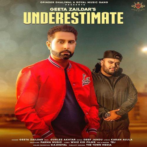 Underestimate Geeta Zaildar, Gurlez Akhtar Mp3 Song Download
