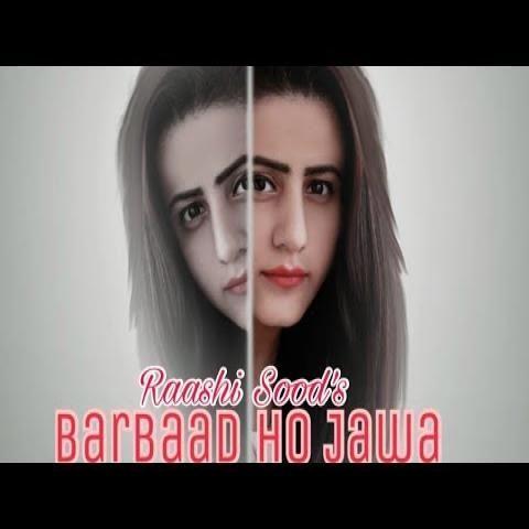 Barbaad Ho Jaawa Raashi Sood Mp3 Song Download