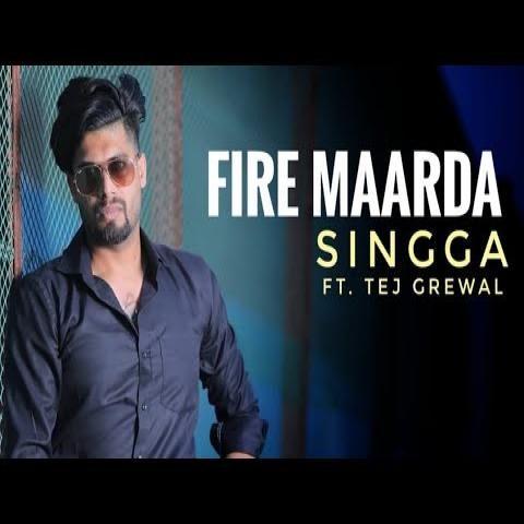 Fire Maarda Teg Grewal, Singga Mp3 Song Download
