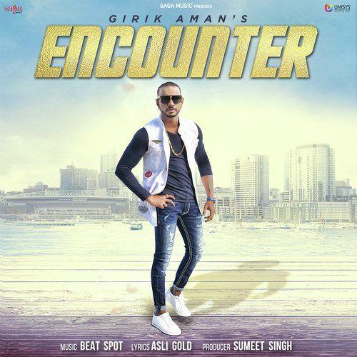 Encounter Girik Aman Mp3 Song Download