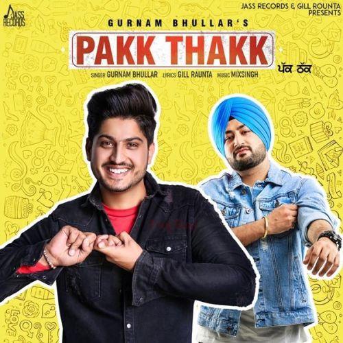 Pakk Thakk Gurnam Bhullar Mp3 Song Download