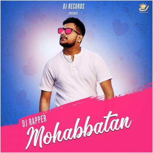 Mohabbatan DJ Rapper Mp3 Song Download