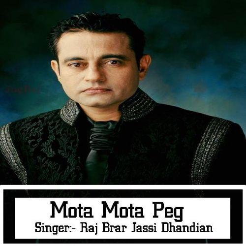 Mota Mota Peg by Jassi Dhandian, Raj Brar