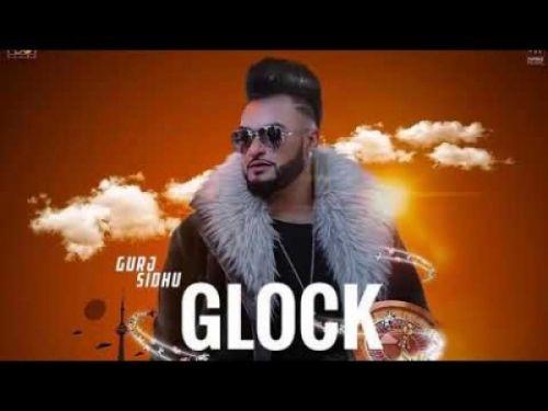 Glock Gurj Sidhu Mp3 Song Download