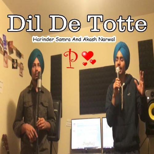 Dil De Totte Harinder Samra, Akash Narwal Mp3 Song Download