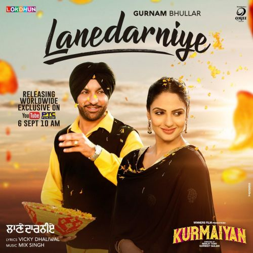 Lanedarniye (Kurmaiyan) Gurnam Bhullar Mp3 Song Download