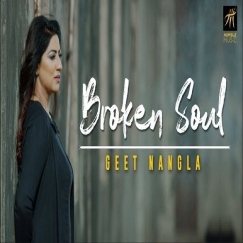 Broken Soul Geet Nangla Mp3 Song Download