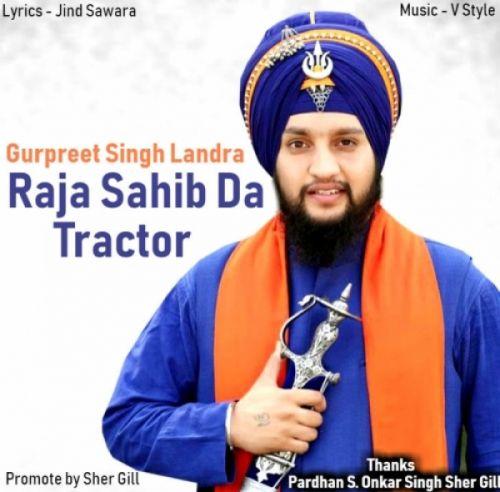 Raja Sahib Da Tractor Gurpreet Singh Landran Wale Mp3 Song Download