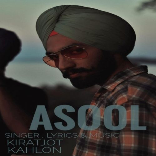 Asool Kiratjot Kahlon mp3 song download, Asool Kiratjot Kahlon full album mp3 song
