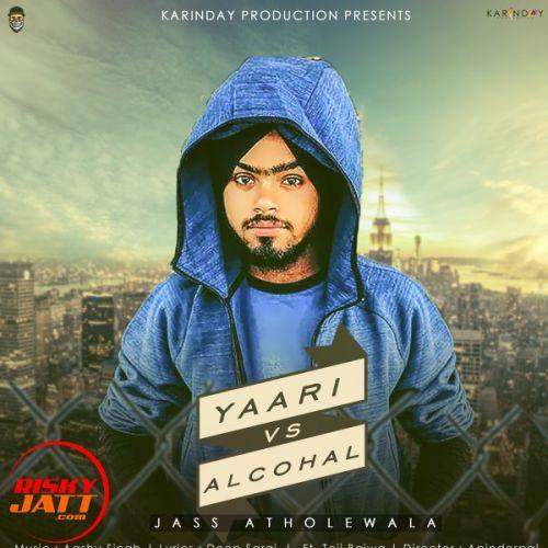 Yaari v/s Alcohal Jass Atholewala, Teji Bajwa Mp3 Song Download