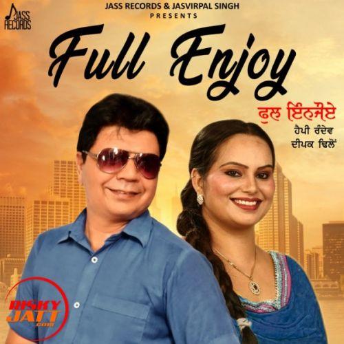 Full Enjoy Happy Randev, Deepak Dhillon Mp3 Song Download