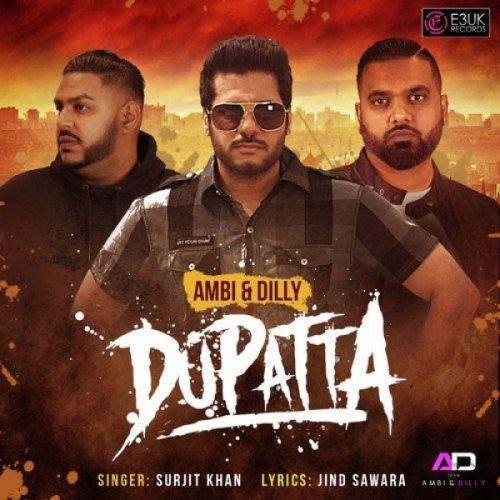 Dupatta Surjit Khan, Ambi, Dilly Mp3 Song Download