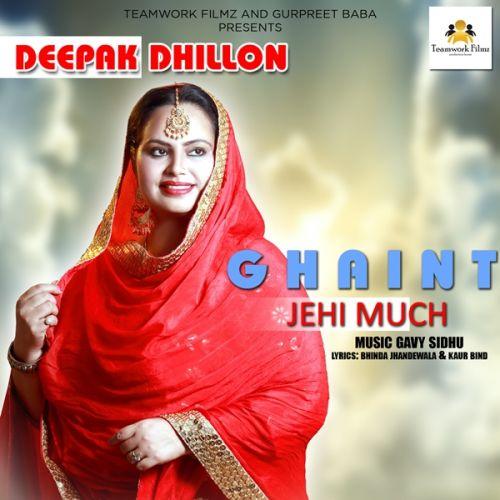 Ghaint Jehi Much Deepak Dhillon Mp3 Song Download