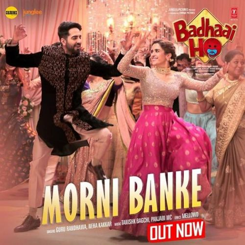 Morni Banke (Badhaai Ho) Guru Randhawa, Neha Kakkar Mp3 Song Download