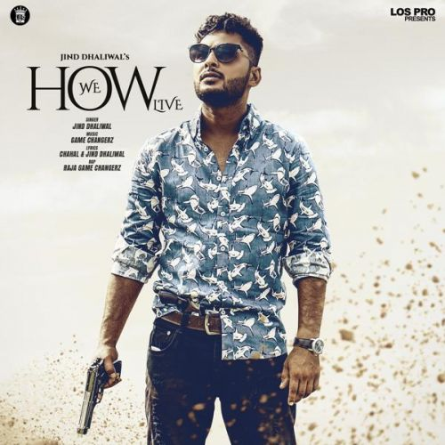 How We Live Jind Dhaliwal, Raja Game Changerz Mp3 Song Download