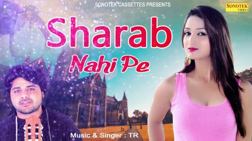 Sharab Nahi Pee TR Panchal, Miss Ada Mp3 Song Download