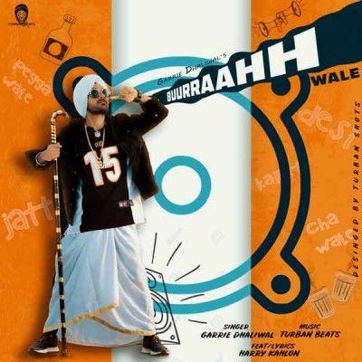 Buurraahh Wale Garrie Dhaliwal Mp3 Song Download