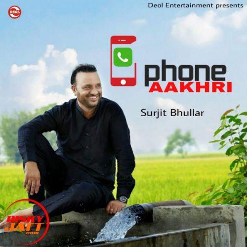 Phone Aakhri Surjit Bhullar Mp3 Song Download