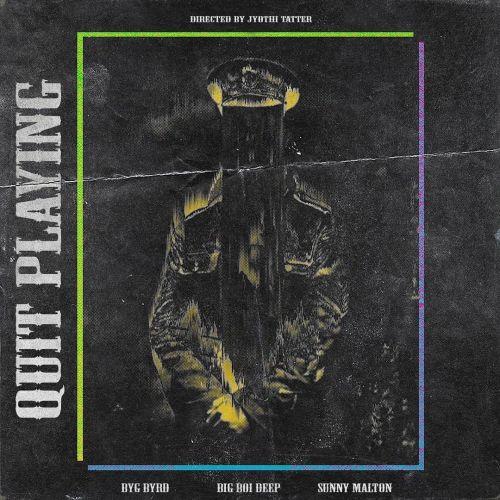 Quit Playing Big Boi Deep, Sunny Malton Mp3 Song Download