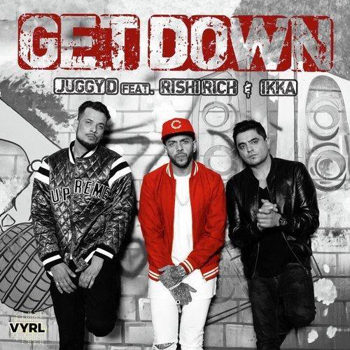 Get Down Juggy D, Ikka Singh Mp3 Song Download