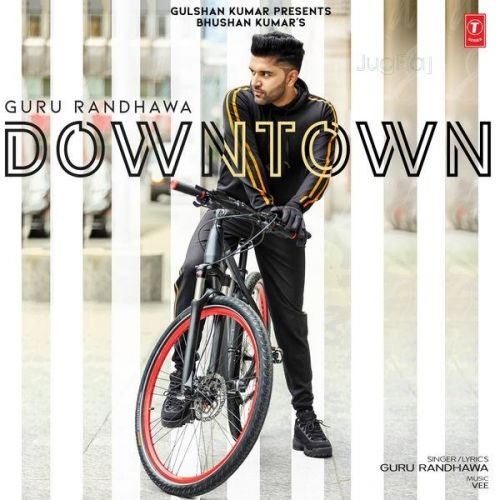 Downtown Guru Randhawa Mp3 Song Download