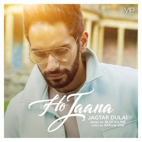 Ho Jaana Jagtar Dulai Mp3 Song Download