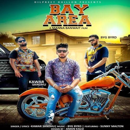 Bay Area Kawar Sandhu, Sunny Malton Mp3 Song Download