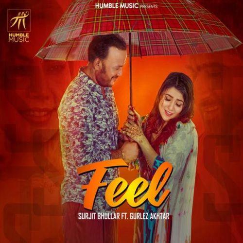 Feel Surjit Bhullar, Gurlez Akhtar Mp3 Song Download