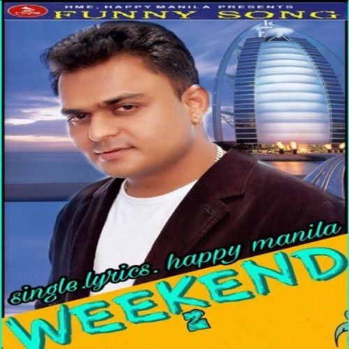 Weekend 2 Happy Manila Mp3 Song Download