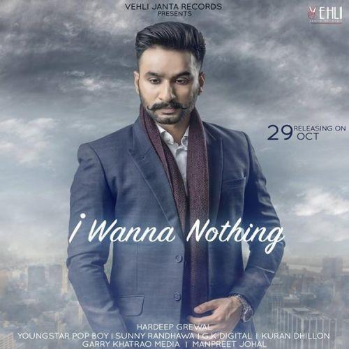 I Wanna Nothing Hardeep Grewal Mp3 Song Download