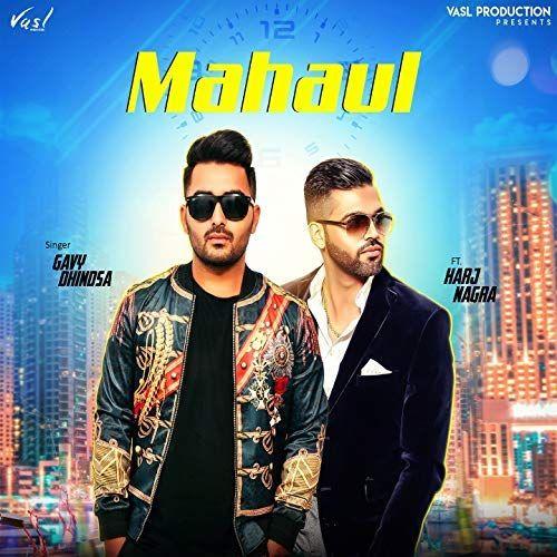 Mahaul Gavy Dhindsa Mp3 Song Download