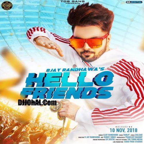 Hello Friends B Jay Randhawa Mp3 Song Download
