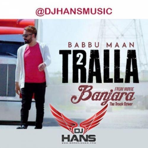 Tralla 2 Remix DJ Hans, Babbu Mann Mp3 Song Download