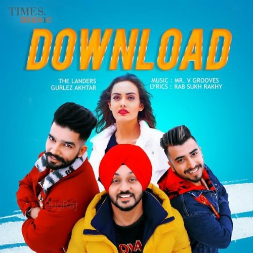 Download The Landers, Gurlez Akhtar Mp3 Song Download