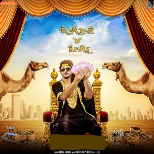 Kade V Nahi Vadda Grewal Mp3 Song Download